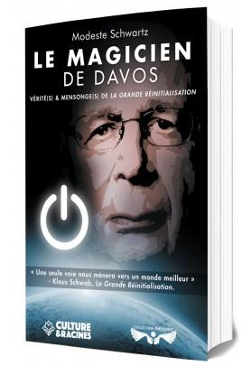 LE MAGICIEN DE DAVOS : vérité(s) et mensonge(s) de la Grande Réinitialisation