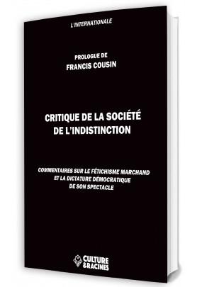 Critique de la société de l'indistinction - Nouvelle édition (Prévente)